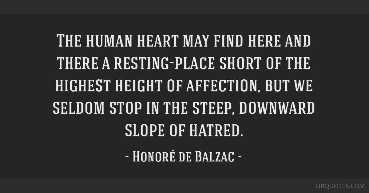 The Human Heart May Find Here And There A Resting Place Short Of The