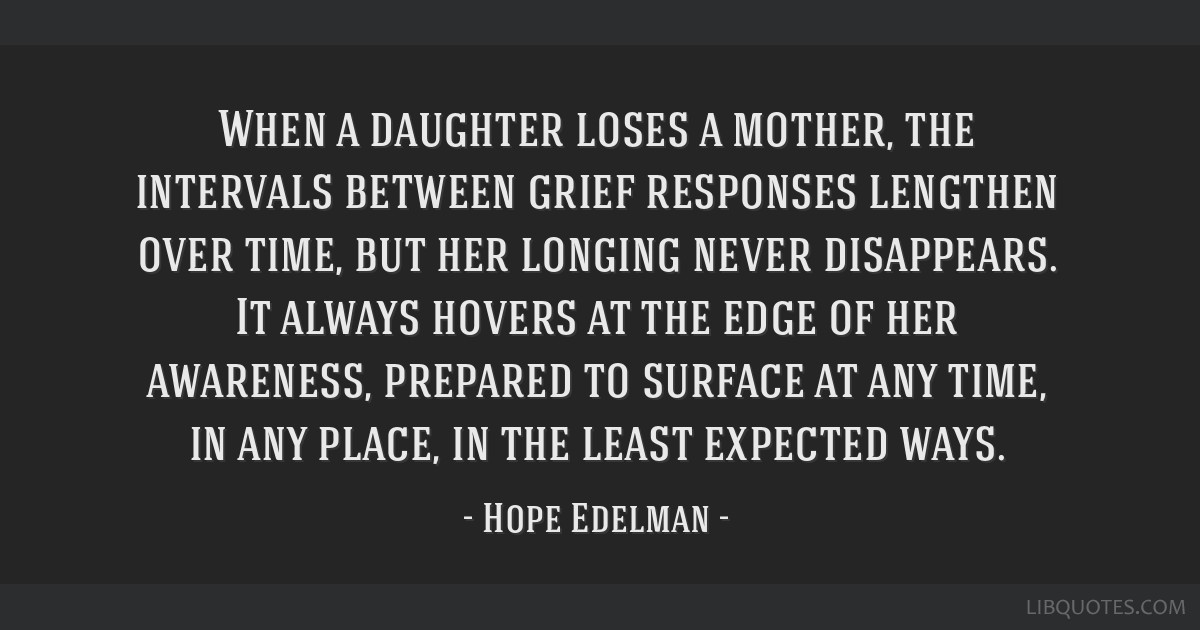 When a daughter loses a mother, the intervals between grief ...