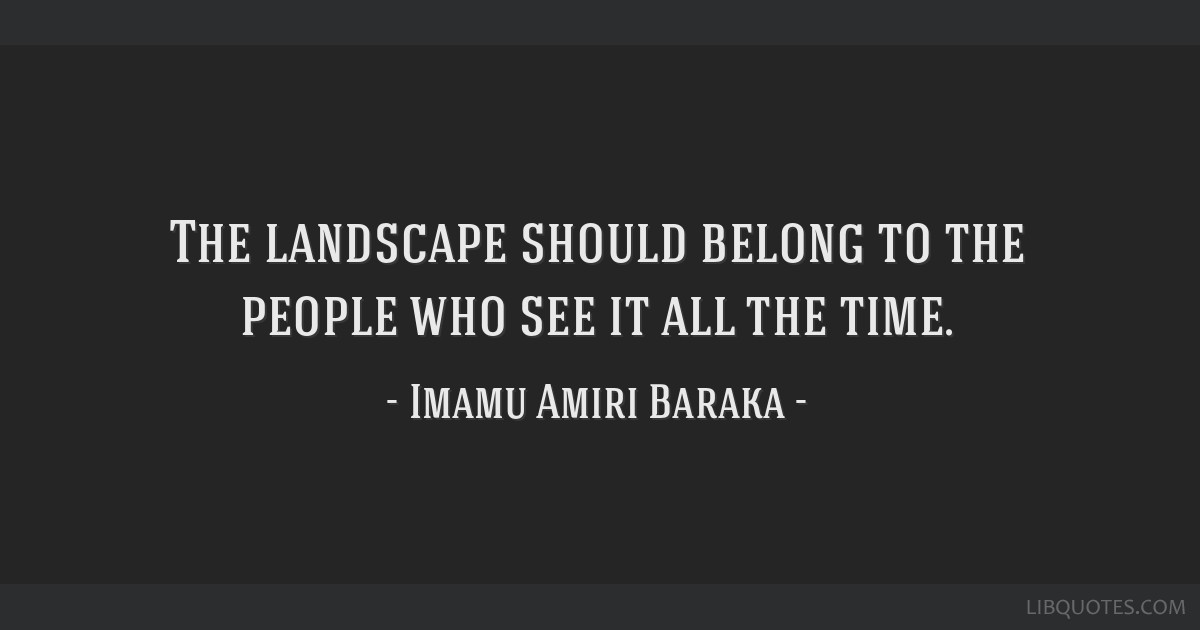 The landscape should belong to the people who see it all the time.