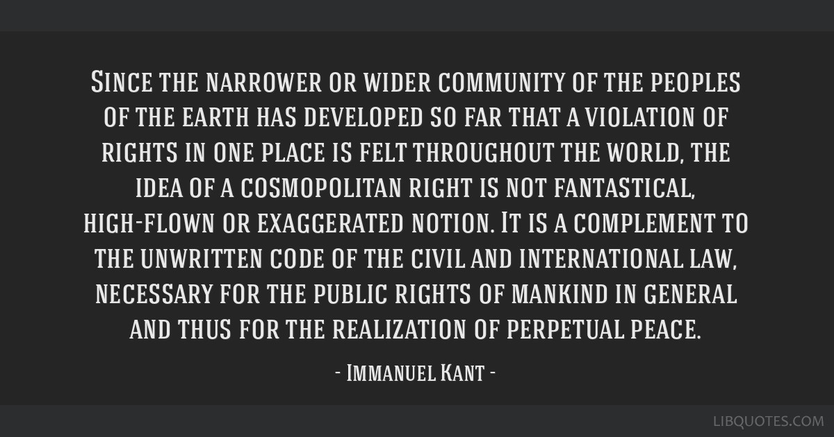 Since the narrower or wider community of the peoples of the earth has developed so far that a violation of rights in one place is felt throughout the ...