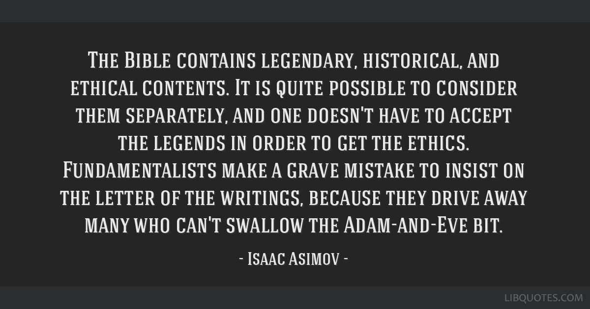 The Bible contains legendary, historical, and ethical contents. It is quite possible to consider them separately, and one doesn't have to accept the...