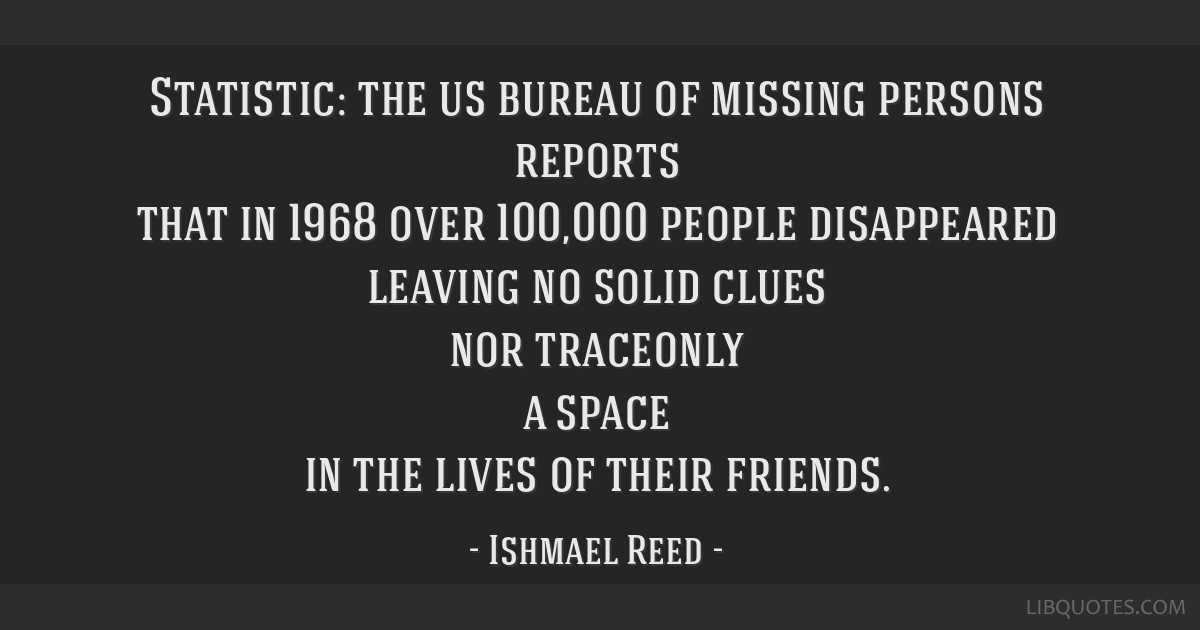 Statistic: the us bureau of missing persons reports that in ...