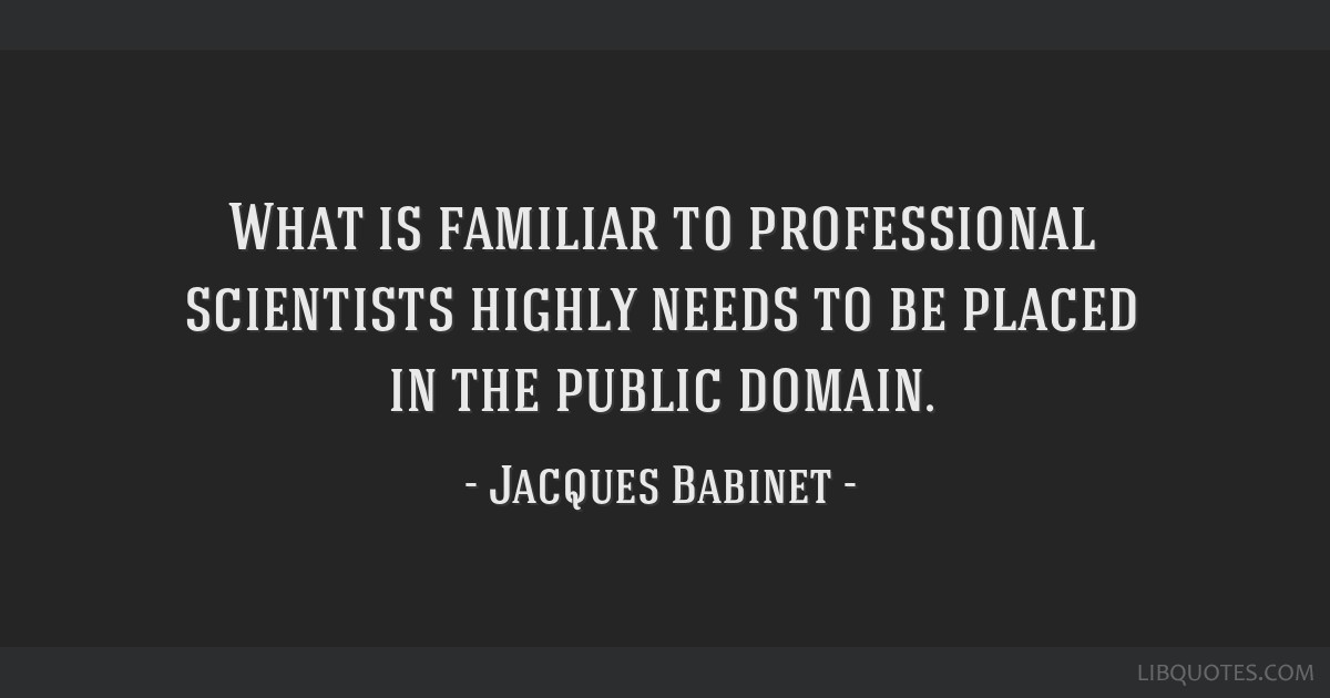 What is familiar to professional scientists highly needs to be placed in the public domain.