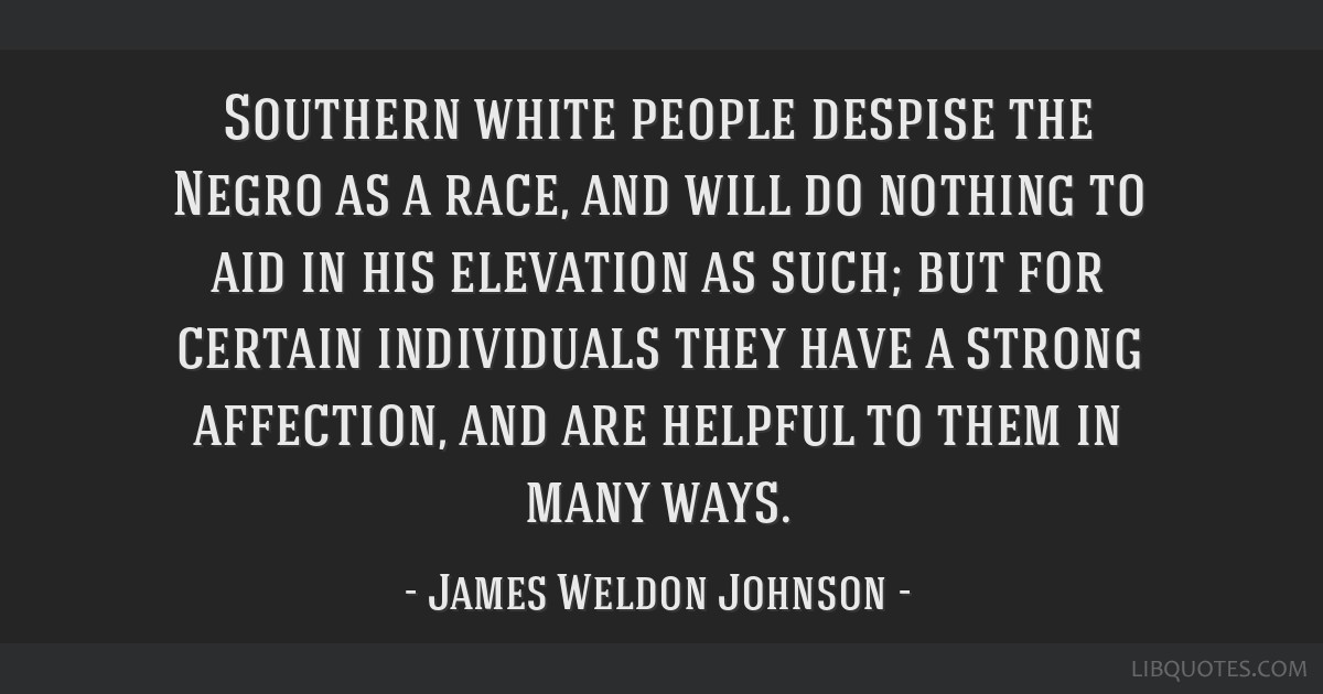Southern white people despise the Negro as a race, and will do nothing to aid in his elevation as such; but for certain individuals they have a...