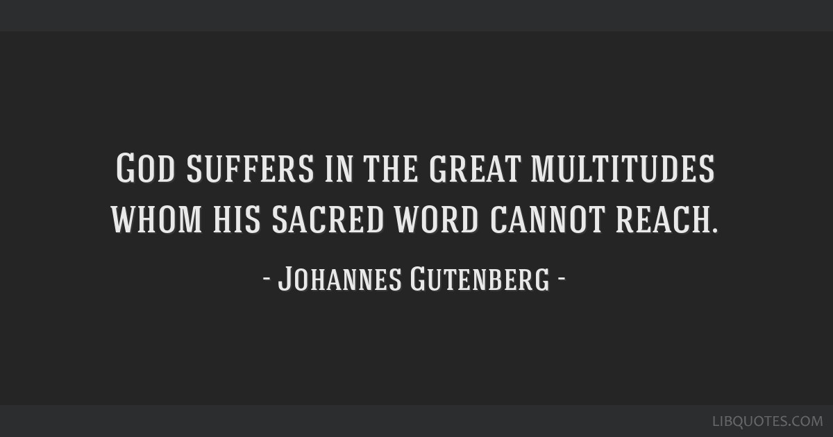 God suffers in the great multitudes whom his sacred word ...