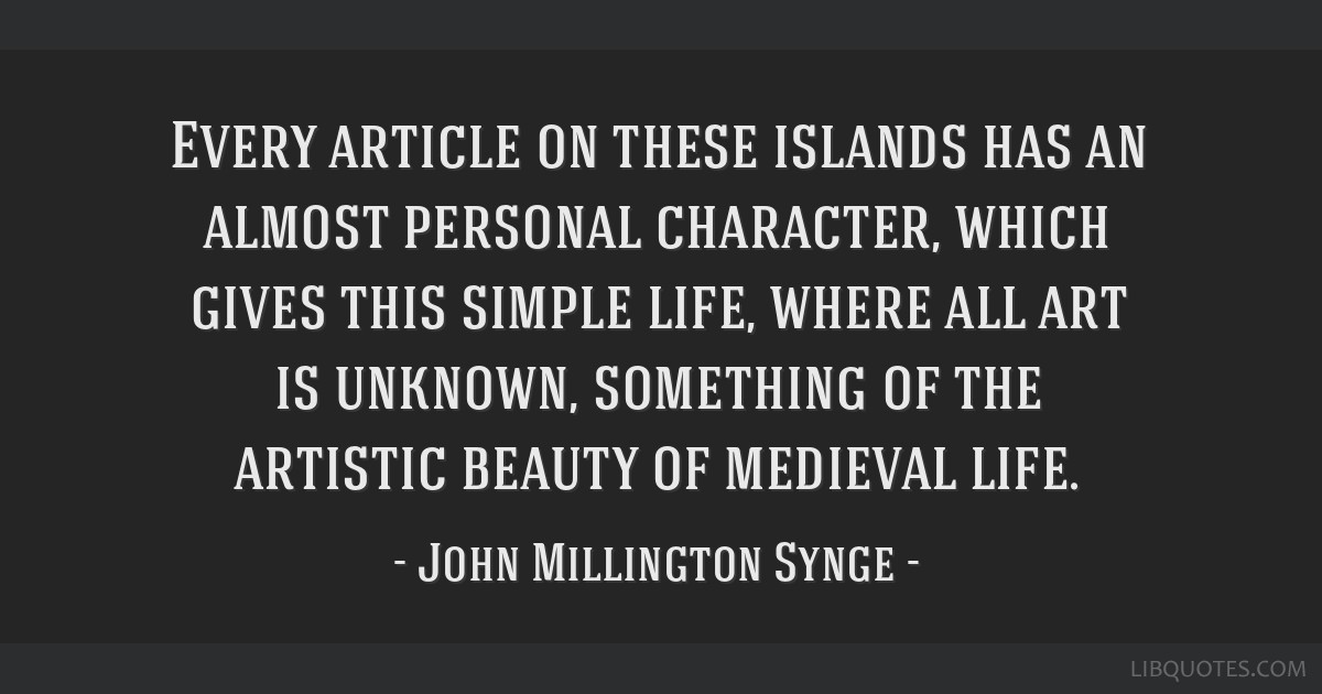 Every article on these islands has an almost personal character, which gives this simple life, where all art is unknown, something of the artistic...