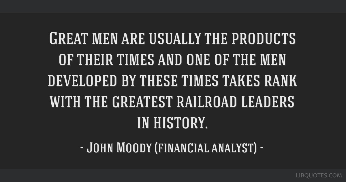 Great men are usually the products of their times and one of the men developed by these times takes rank with the greatest railroad leaders in...
