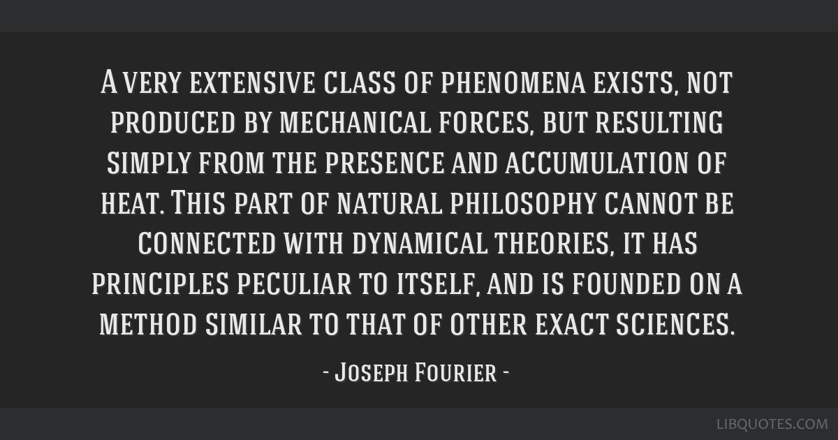A very extensive class of phenomena exists, not produced by mechanical forces, but resulting simply from the presence and accumulation of heat. This...