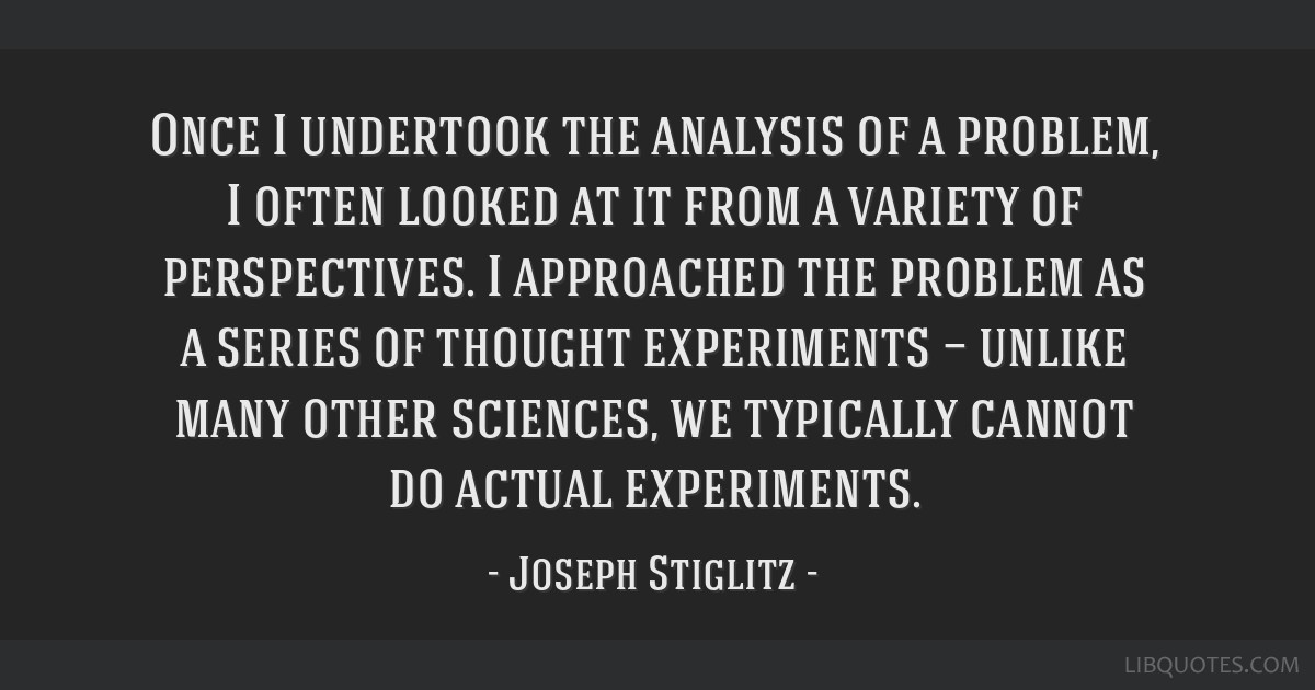 Once I undertook the analysis of a problem, I often looked at it from a variety of perspectives. I approached the problem as a series of thought...