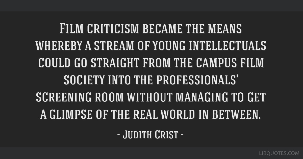 Film Criticism Became The Means Whereby A Stream Of Young Intellectuals Could Go Straight From The