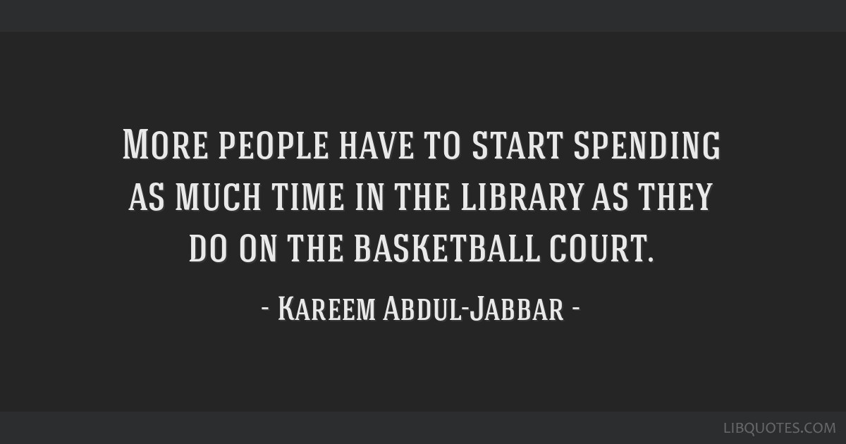More people have to start spending as much time in the library as they do on the basketball court.