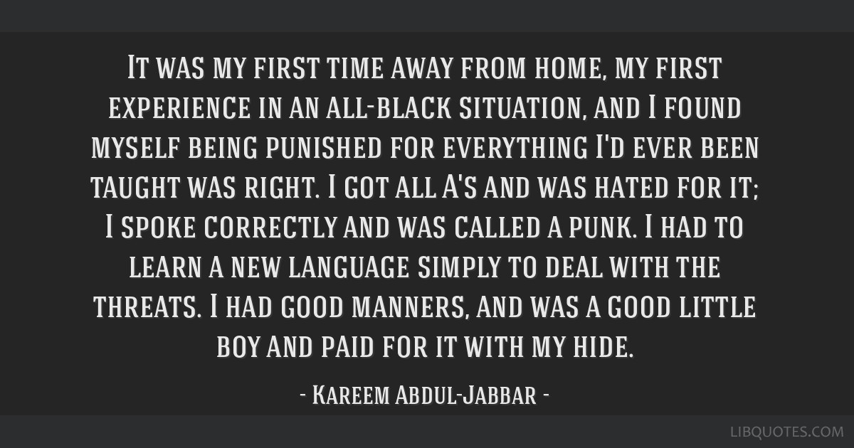 It was my first time away from home, my first experience in an all-black situation, and I found myself being punished for everything I'd ever been...