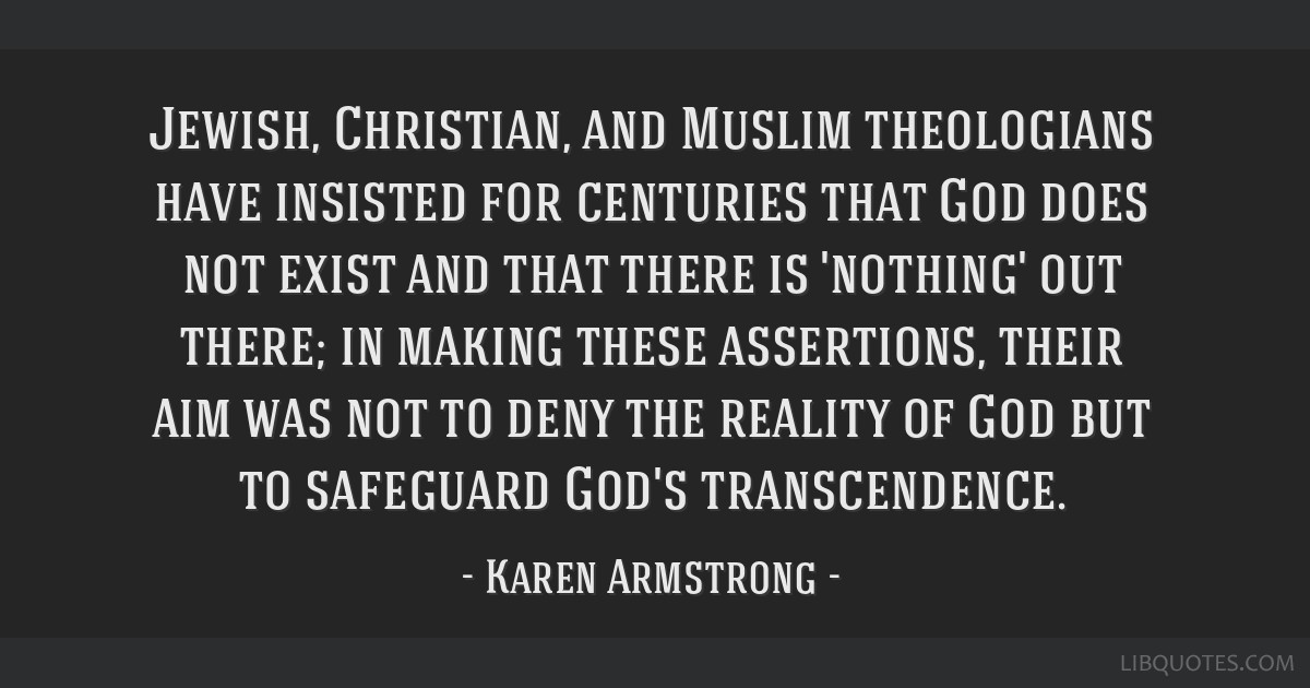 Jewish, Christian, and Muslim theologians have insisted for centuries that God does not exist and that there is 'nothing' out there; in making these...