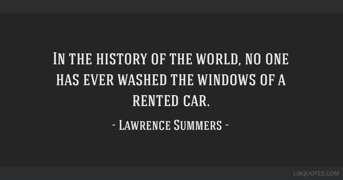 In the history of the world, no one has ever washed the windows of a rented car.