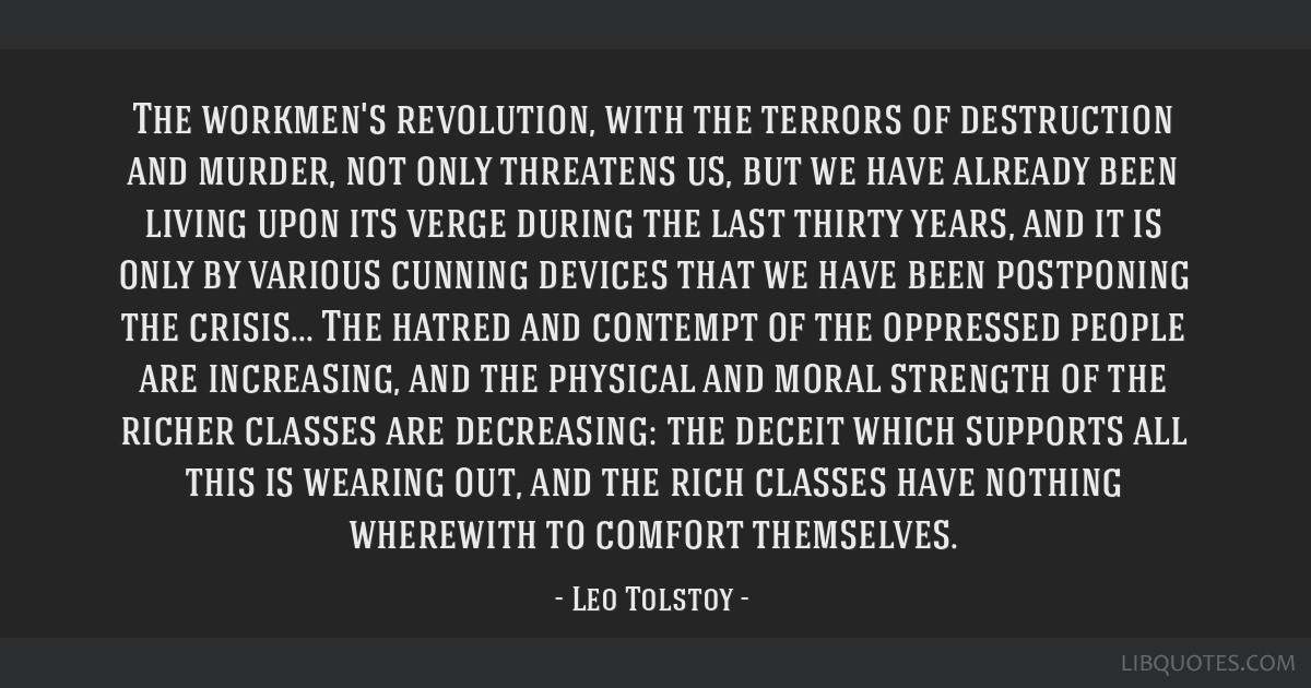 The workmen's revolution, with the terrors of destruction and murder, not only threatens us, but we have already been living upon its verge during...