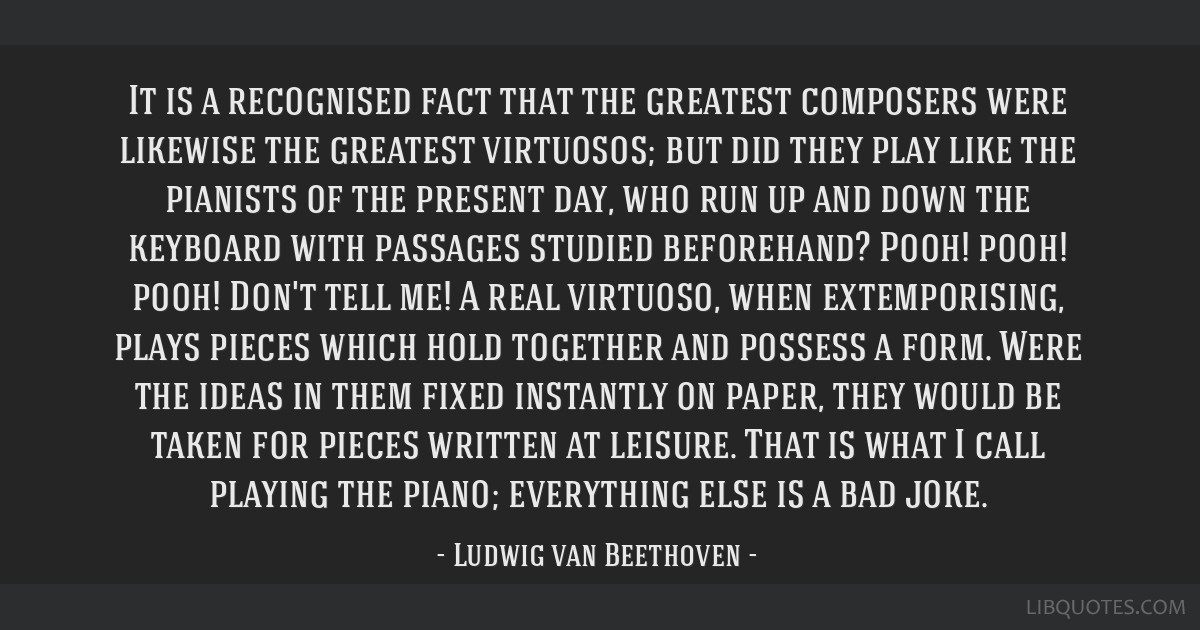 It is a recognised fact that the greatest composers were likewise the greatest virtuosos; but did they play like the pianists of the present day, who ...
