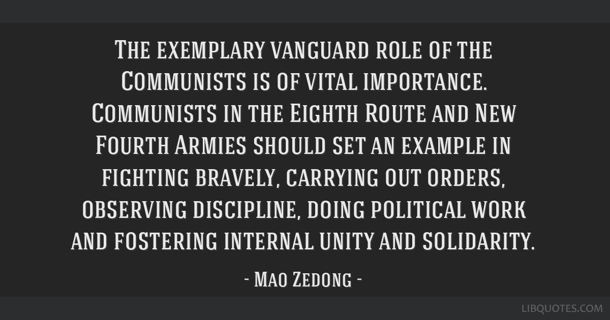 The exemplary vanguard role of the Communists is of vital importance. Communists in the Eighth Route and New Fourth Armies should set an example in...