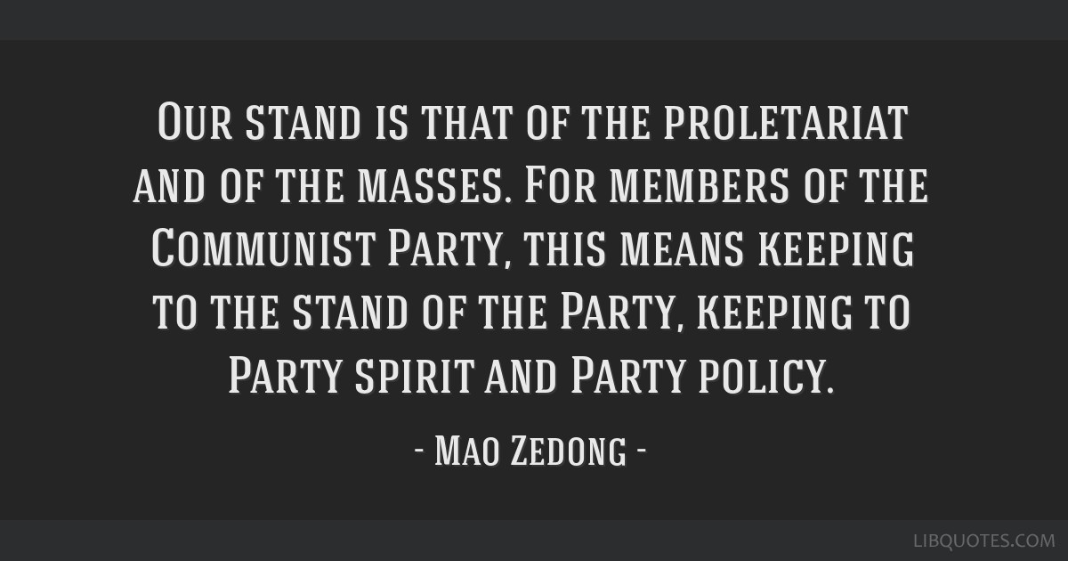 Our stand is that of the proletariat and of the masses. For members of the Communist Party, this means keeping to the stand of the Party, keeping to...