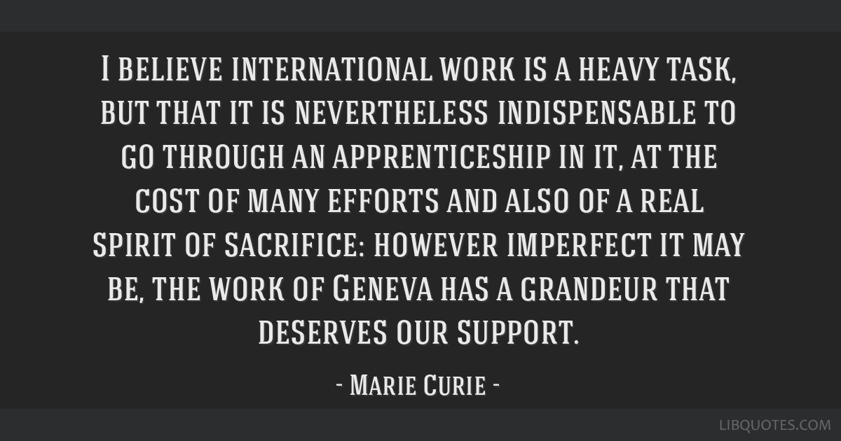 I believe international work is a heavy task, but that it is nevertheless indispensable to go through an apprenticeship in it, at the cost of many...