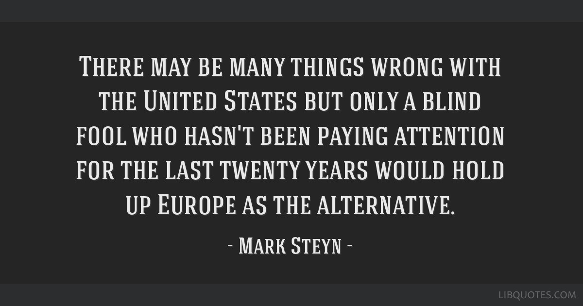 There may be many things wrong with the United States but only a blind fool who hasn't been paying attention for the last twenty years would hold up...