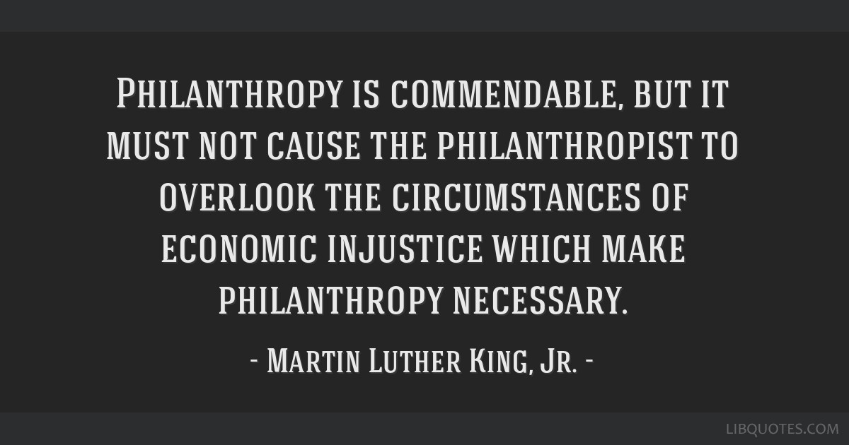 Philanthropy is commendable, but it must not cause the ...