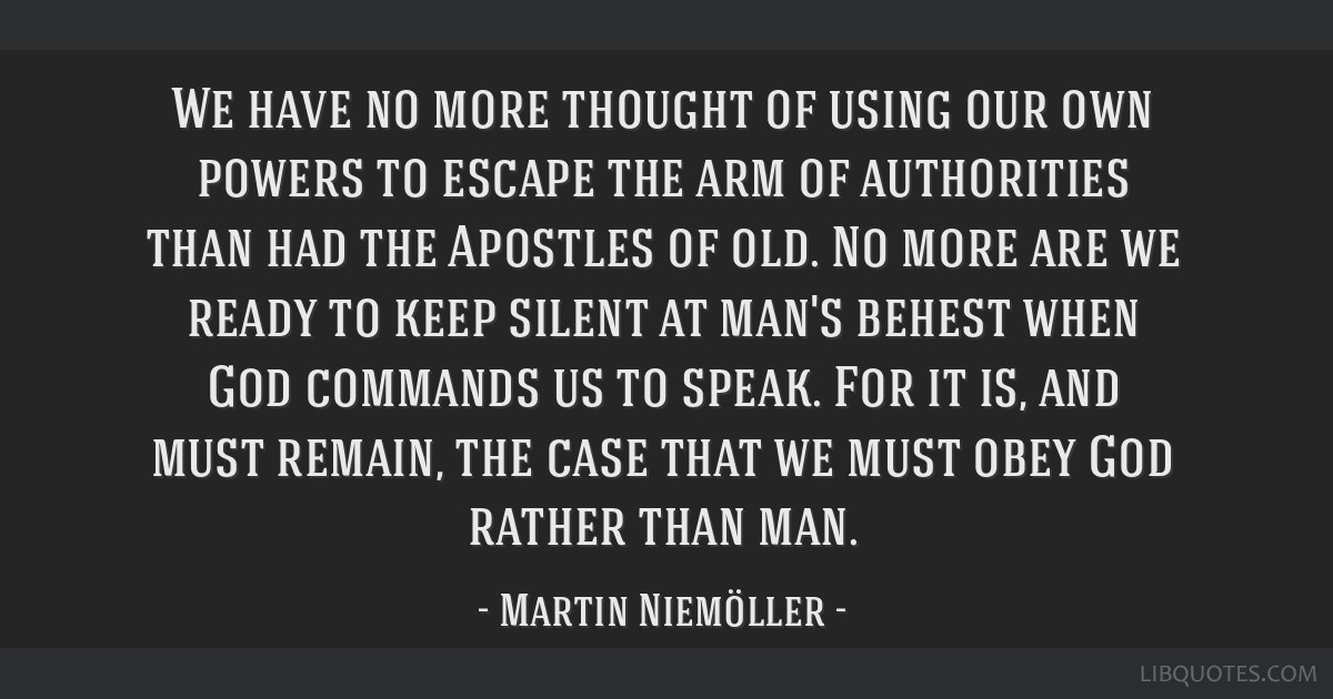 We have no more thought of using our own powers to escape the arm of authorities than had the Apostles of old. No more are we ready to keep silent at ...