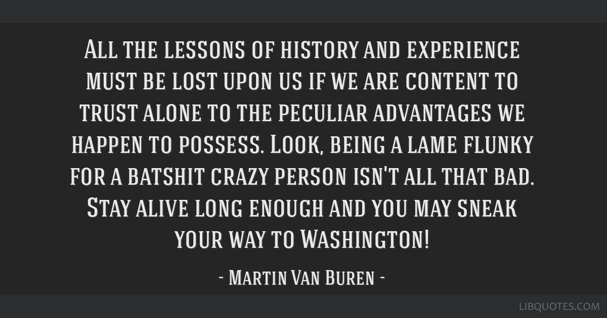 All the lessons of history and experience must be lost upon us if we are content to trust alone to the peculiar advantages we happen to possess....