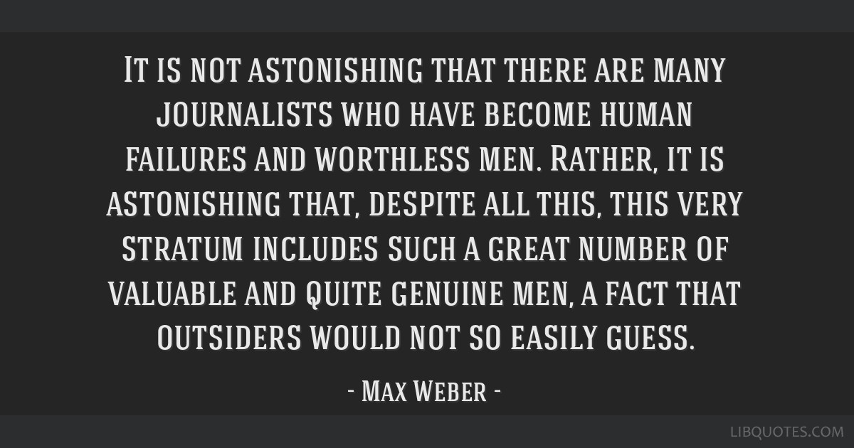 It is not astonishing that there are many journalists who have become human failures and worthless men. Rather, it is astonishing that, despite all...