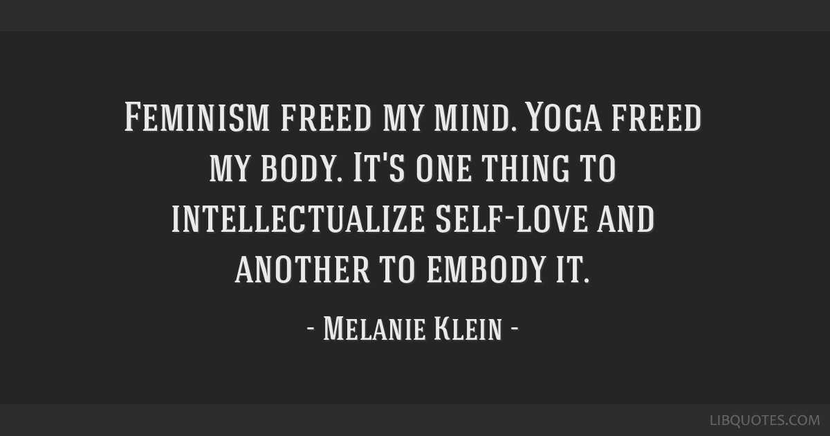 Feminism freed my mind. Yoga freed my body. It's one thing to intellectualize self-love and another to embody it.