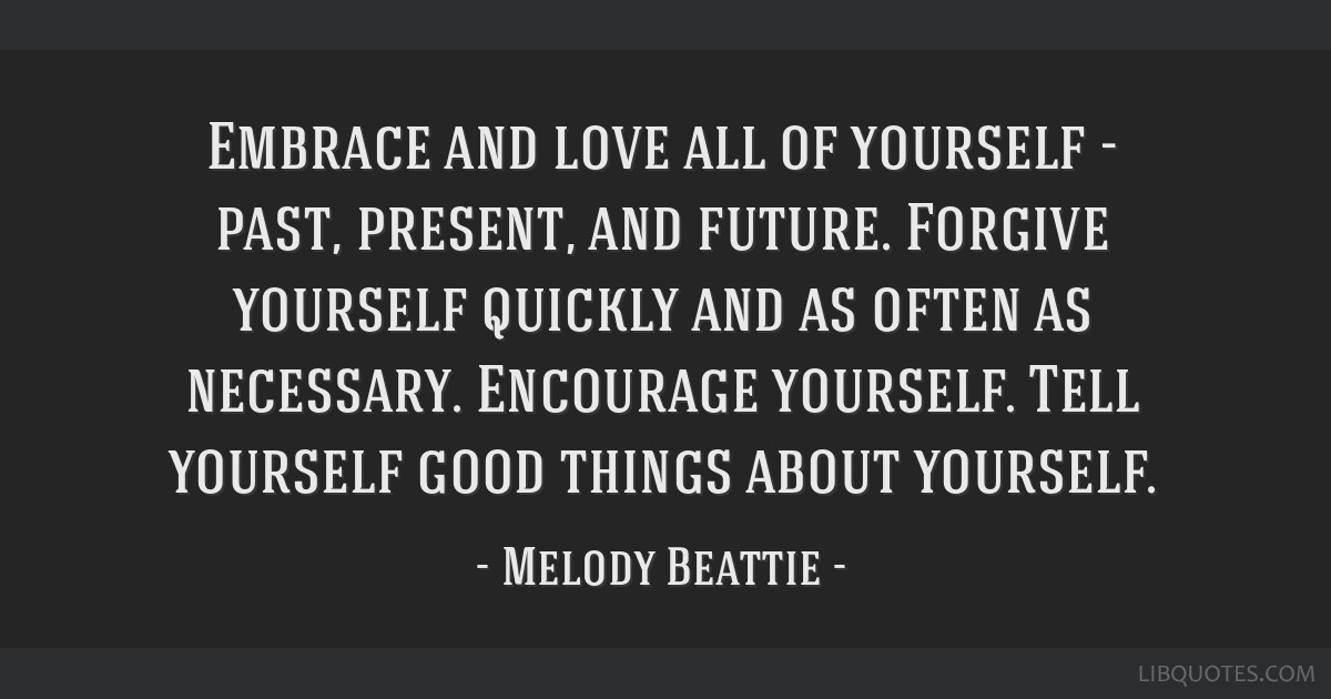 Embrace And Love All Of Yourself Past Present And Future