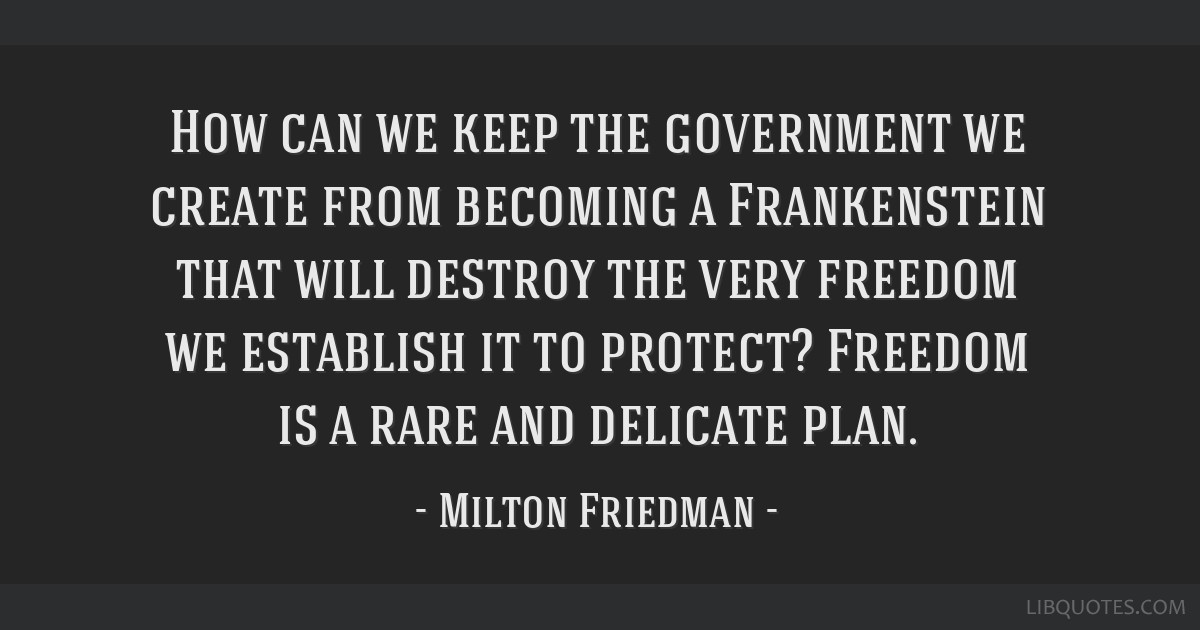 How can we keep the government we create from becoming a Frankenstein that will destroy the very freedom we establish it to protect? Freedom is a...