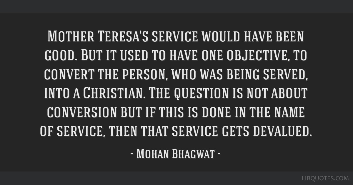 Mother Teresas Service Would Have Been Good But It Used To Have