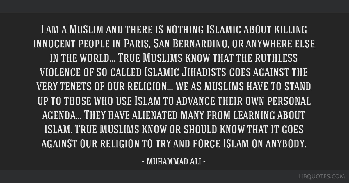 I am a Muslim and there is nothing Islamic about killing innocent people in Paris, San Bernardino, or anywhere else in the world... True Muslims know ...