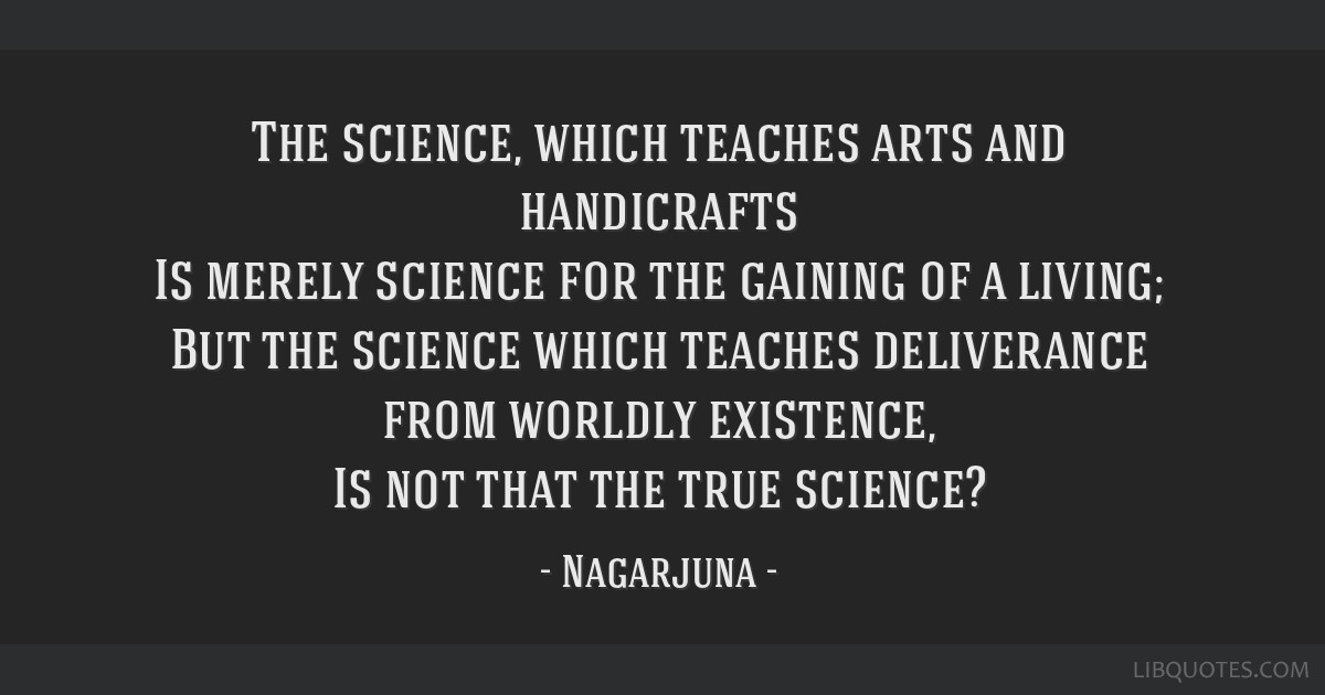 The Science Which Teaches Arts And Handicrafts Is Merely Science