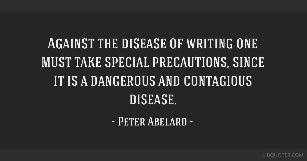 Against The Disease Of Writing One Must Take Special Precautions