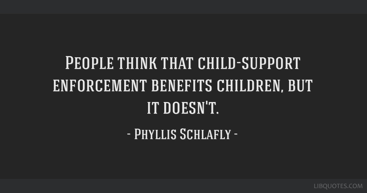 People think that child-support enforcement benefits children, but it doesn't.