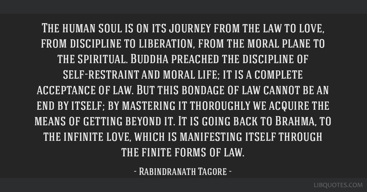 The human soul is on its journey from the law to love, from discipline to liberation, from the moral plane to the spiritual. Buddha preached the...