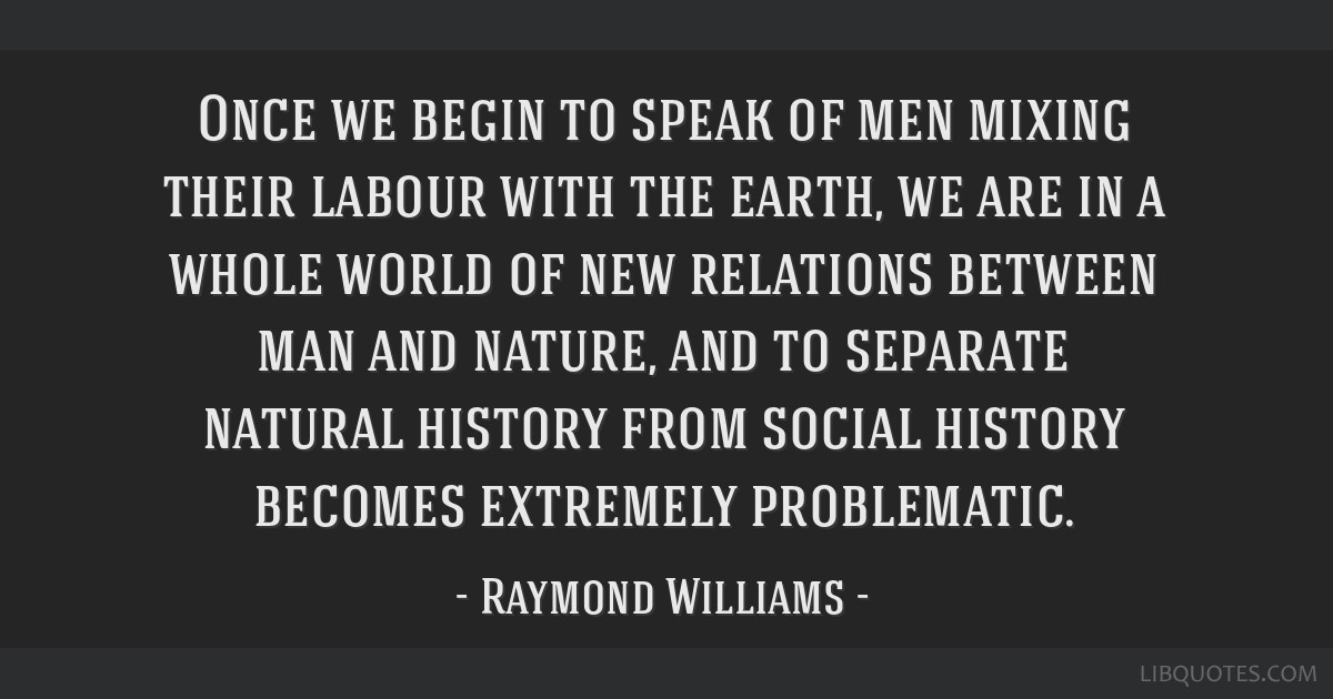 Once we begin to speak of men mixing their labour with the earth, we are in a whole world of new relations between man and nature, and to separate...