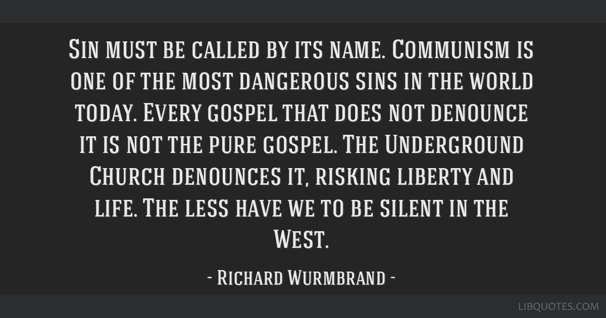 Sin must be called by its name  Communism is one of the most