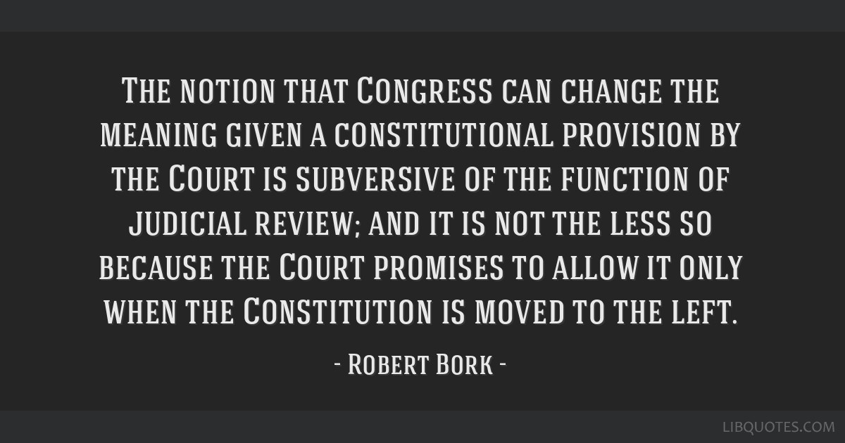 The notion that Congress can change the meaning given a constitutional provision by the Court is subversive of the function of judicial review; and...