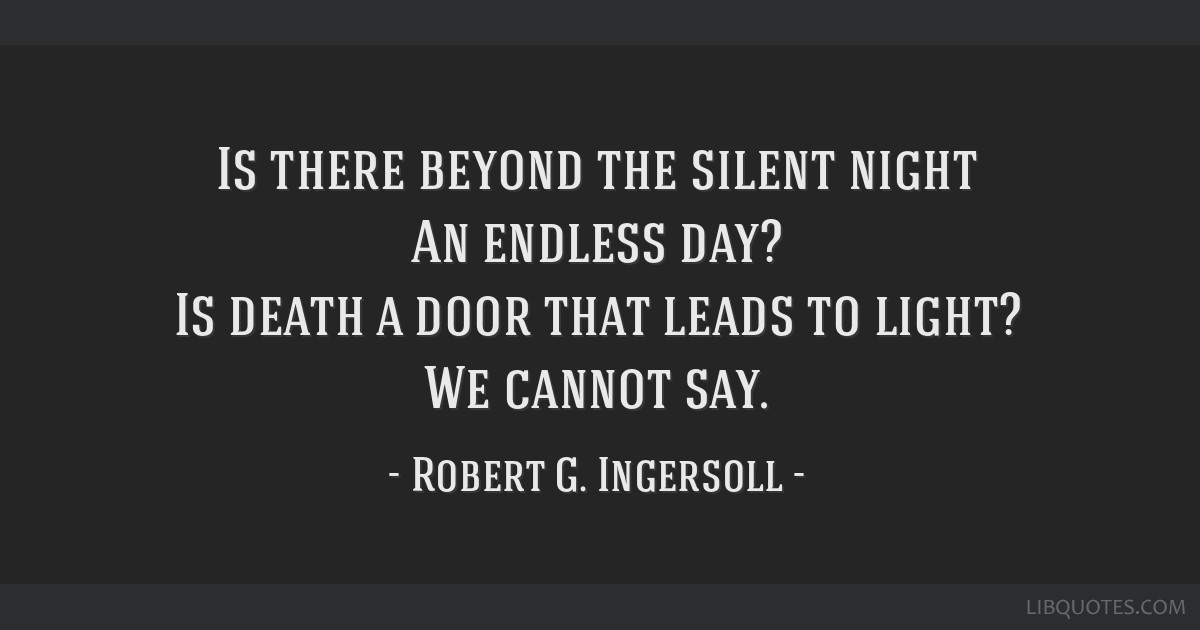 Is There Beyond The Silent Night An Endless Day Is Death A Door
