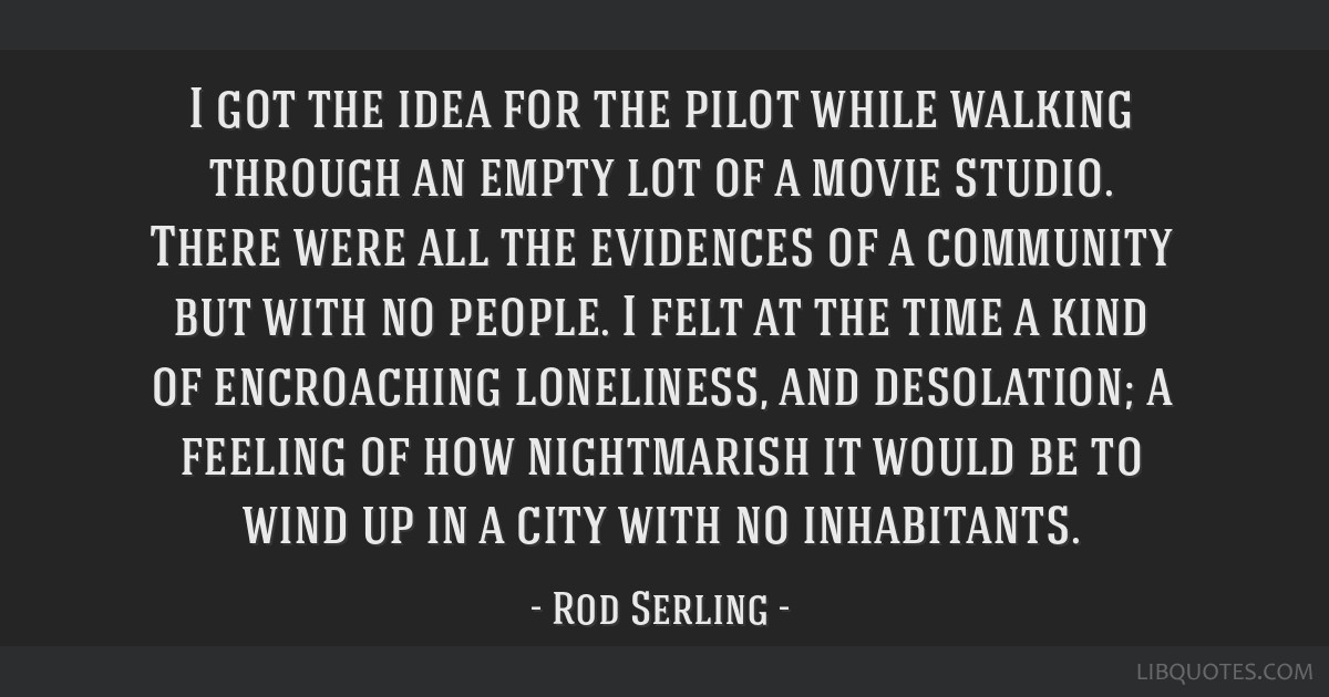 I got the idea for the pilot while walking through an empty lot of a movie studio. There were all the evidences of a community but with no people. I...