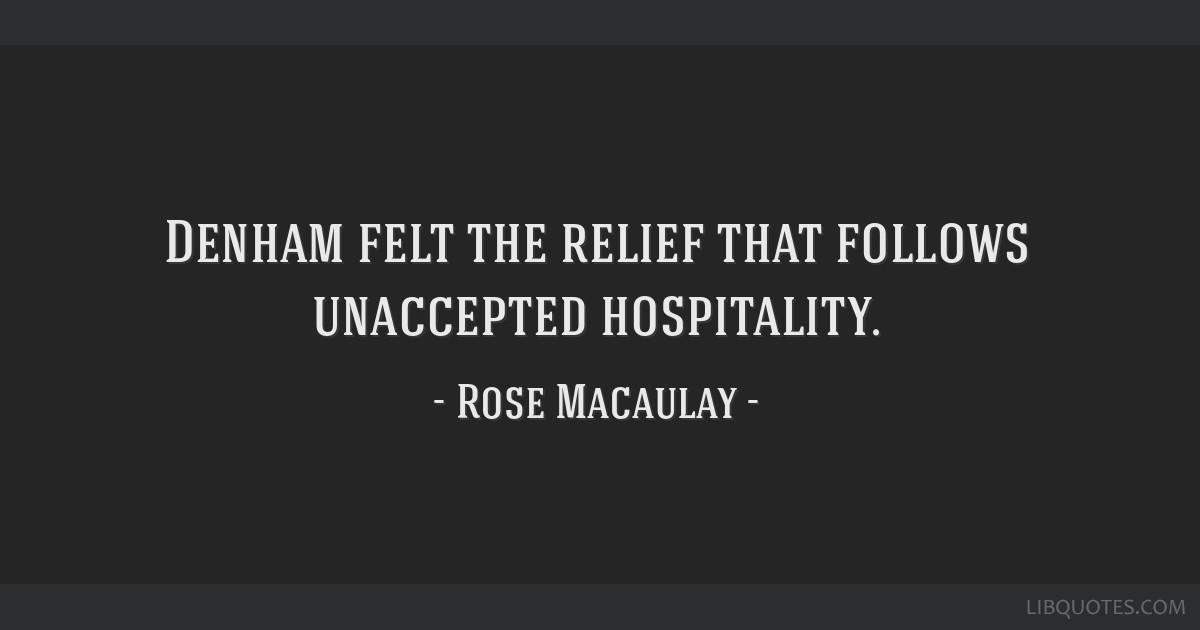 Denham felt the relief that follows unaccepted hospitality.