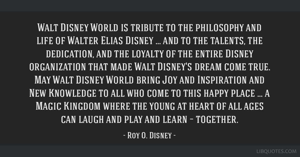 Walt Disney World is tribute to the philosophy and life of