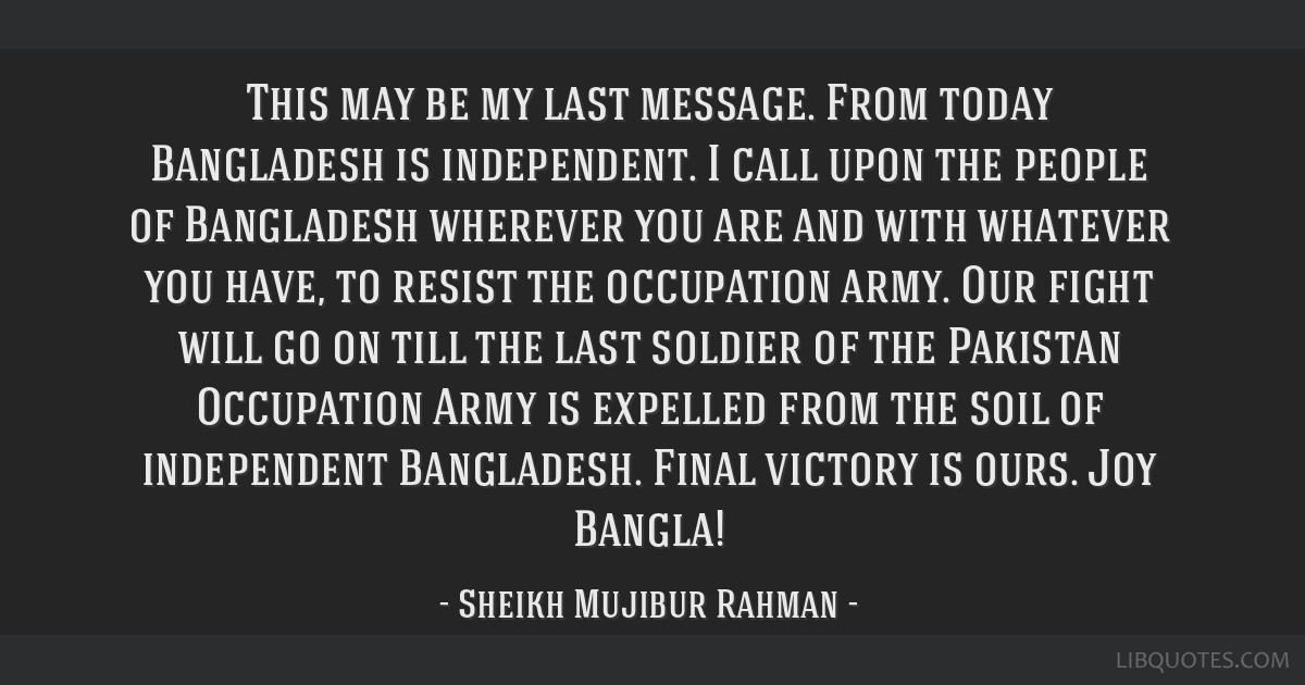 This may be my last message  From today Bangladesh is