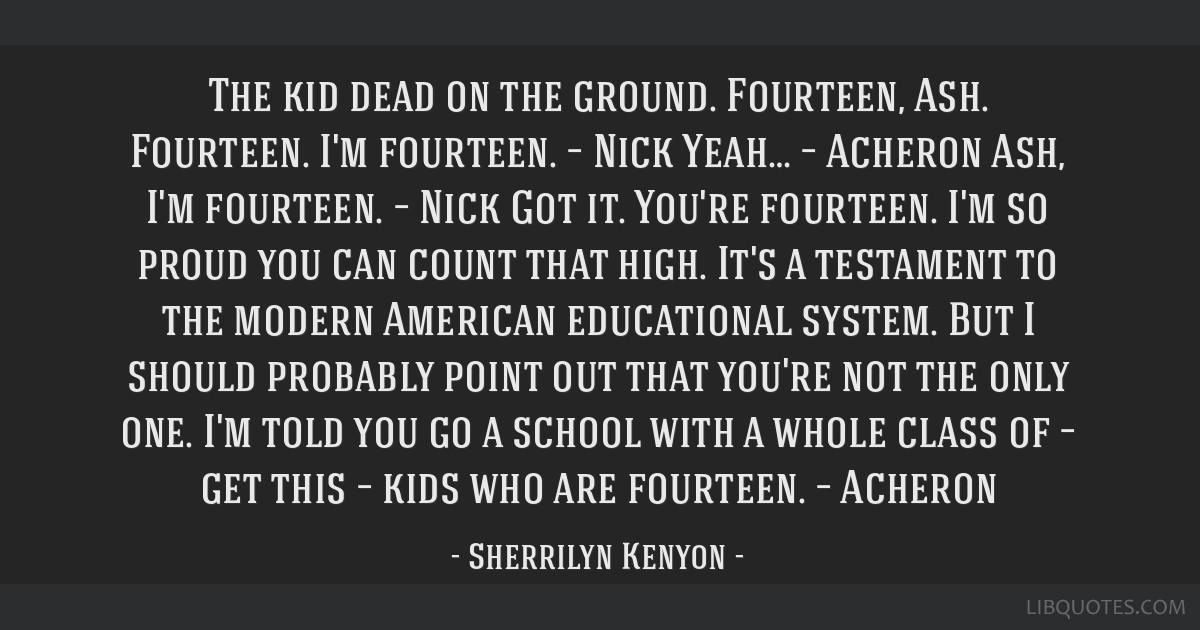 The Kid Dead On The Ground Fourteen Ash Fourteen Im Fourteen