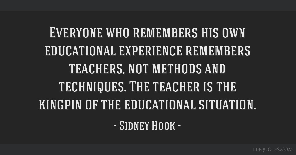 Everyone who remembers his own educational experience remembers teachers, not methods and techniques. The teacher is the kingpin of the educational...