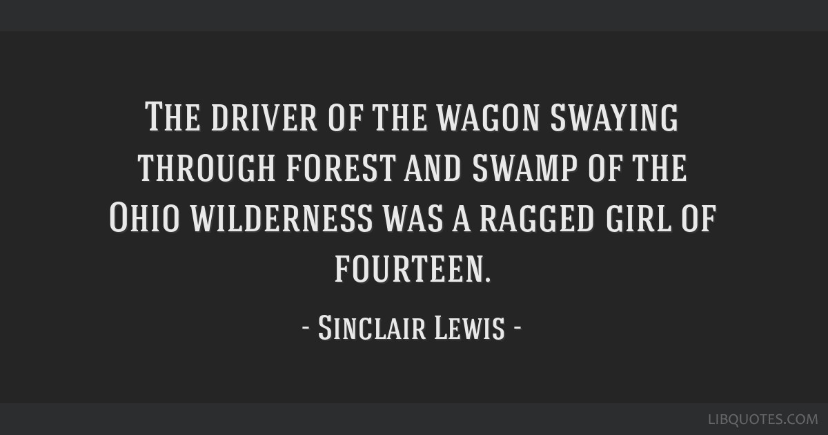 The driver of the wagon swaying through forest and swamp of the Ohio wilderness was a ragged girl of fourteen.
