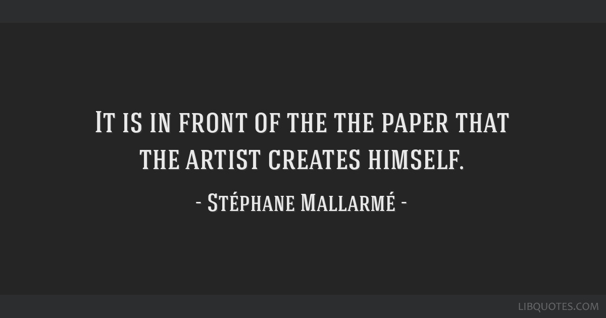 It is in front of the the paper that the artist creates himself.