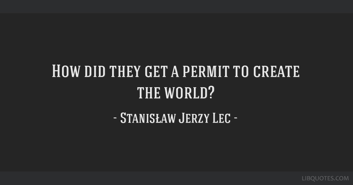 How did they get a permit to create the world?
